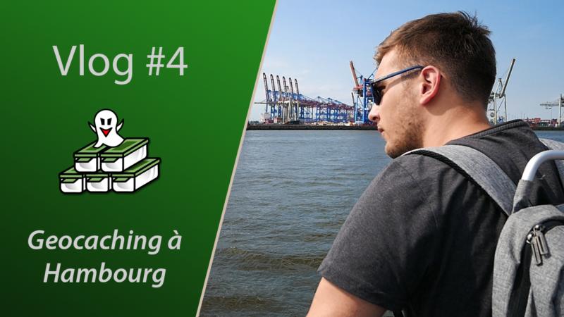 Geocaching vlog vidéo - Visite Geocaching à Hambourg